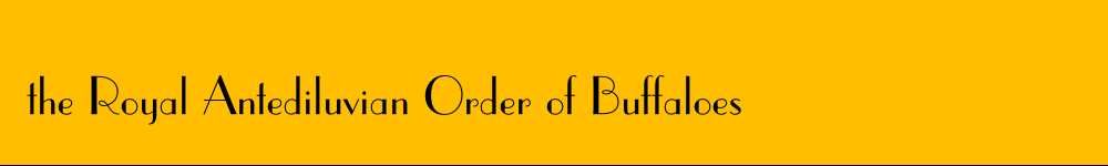 the Royal Antediluvian Order of Buffaloes